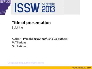Title of presentation Subtitle Author 1 ,  Presenting author 1 , and Co-authors 2 1 Affiliations