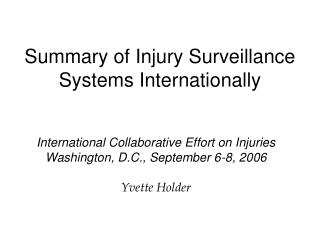 Summary of Injury Surveillance Systems Internationally
