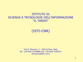 """ISTITUTO DI  SCIENZA E TECNOLOGIE DELL'INFORMAZIONE  """"A. FAEDO"""" (ISTI-CNR)"""