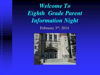 Welcome To Eighth  Grade Parent Information Night