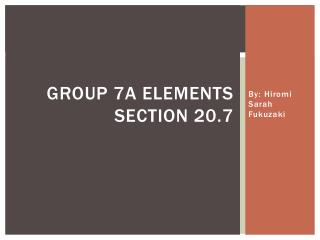Group 7A Elements Section 20.7