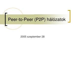 Peer-to-Peer (P2P) hálózatok