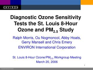 Diagnostic Ozone Sensitivity Tests the St. Louis 8-Hour Ozone and PM 2.5  Study