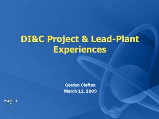 DI&C Project & Lead-Plant Experiences