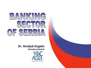 Dr. Veroljub Dugalic Secretary General