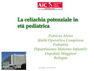 La celiachia potenziale in et  pediatrica