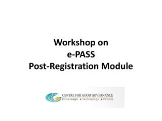 Workshop on  e-PASS  Post-Registration Module