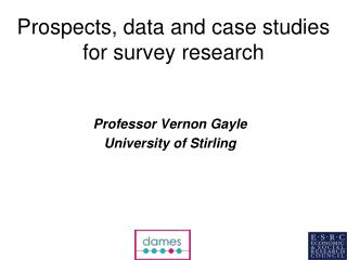 Prospects, data and case studies for survey research