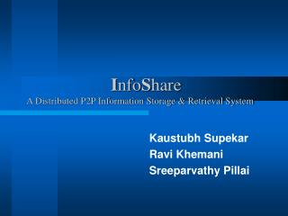 I nfo S hare  A Distributed P2P Information Storage & Retrieval System