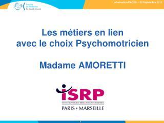 Les métiers en lien avec le choix Psychomotricien Madame AMORETTI