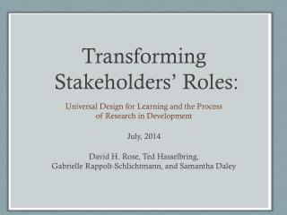 Transforming  Stakeholders' Roles: