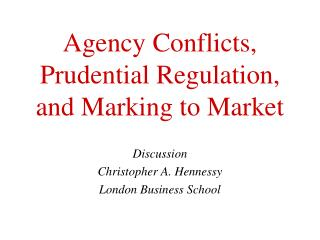 Agency Conflicts, Prudential Regulation, and Marking to Market