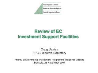 Review of EC  Investment Support Facilities