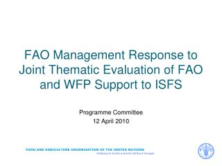 FAO Management Response to Joint Thematic Evaluation of FAO and WFP Support to ISFS