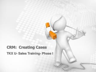 CRM:  Creating Cases