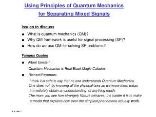Using Principles of Quantum Mechanics  for Separating Mixed Signals