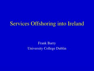 Services Offshoring into Ireland