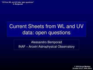Current Sheets from WL and UV data: open questions