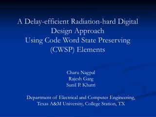 Charu Nagpal Rajesh Garg Sunil P. Khatri Department of Electrical and Computer Engineering,