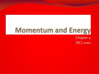 Momentum and Energy