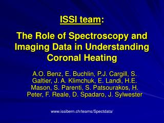 ISSI team : The Role of Spectroscopy and Imaging Data in Understanding Coronal Heating