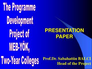 The Programme  Development Project of  MEB-Y�K,  Two-Year Colleges