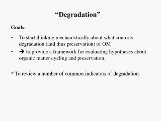 """Degradation"""