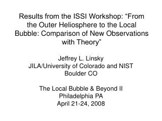 Jeffrey L. Linsky JILA/University of Colorado and NIST Boulder CO The Local Bubble & Beyond II