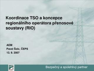 Koordinace TSO a koncepce regionálního operátora přenosové soustavy (RIO)