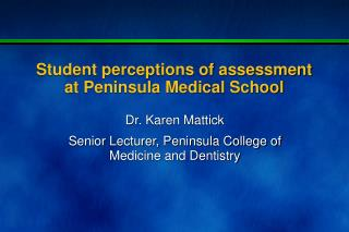 Student perceptions of assessment at Peninsula Medical School