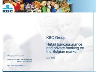 KBC Group Retail bancassurance and private banking on the Belgian market  April 2005
