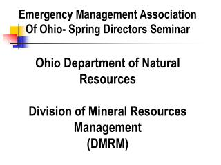 Ohio Department of Natural Resources  Division of Mineral Resources Management  DMRM