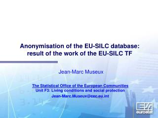 Anonymisation of the EU-SILC database:  result of the work of the EU-SILC TF