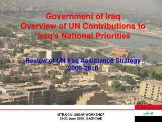 Government of Iraq Overview of UN Contributions to   Iraq's National Priorities