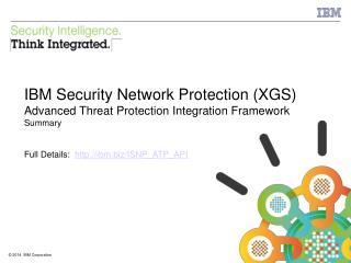 IBM Security Network Protection (XGS) Advanced Threat Protection Integration Framework Summary