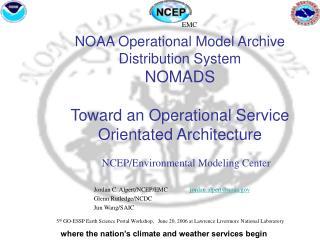 Jordan C. Alpert/NCEP/EMC  jordan.alpert@noaa Glenn Rutledge/NCDC Jun Wang/SAIC