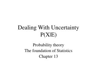 Dealing With Uncertainty P(X|E)