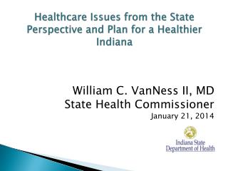Healthcare Issues from the State Perspective and Plan for a Healthier Indiana