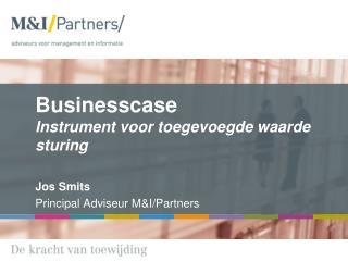Businesscase Instrument voor toegevoegde waarde sturing