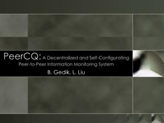 PeerCQ:  A Decentralized and Self-Configurating Peer-to-Peer Information Monitoring System