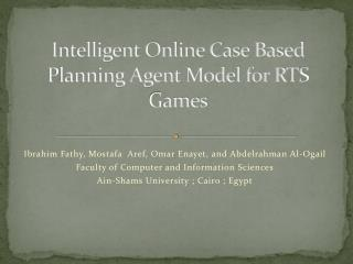 Intelligent Online Case Based Planning Agent Model for RTS Games