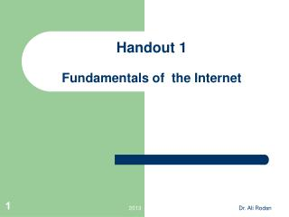Handout 1 Fundamentals of  the Internet