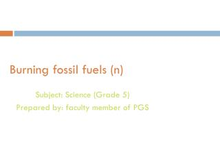 Burning fossil fuels (n)