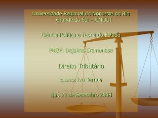 Universidade Regional do Noroeste do Rio Grande do Sul � UNIJUI