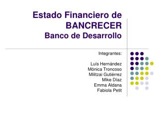 Estado Financiero de BANCRECER  Banco de Desarrollo