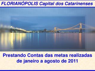 FLORIANÓPOLIS Capital dos Catarinenses