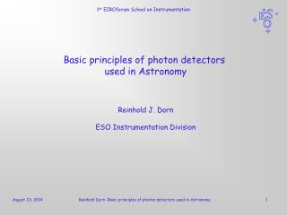 Basic principles of photon detectors  used in Astronomy Reinhold J. Dorn