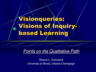 Visionqueries: Visions of Inquiry-based Learning
