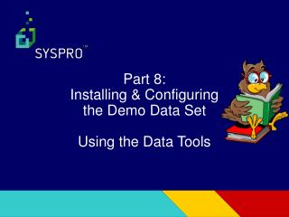Part 8: Installing & Configuring the Demo Data Set Using the Data Tools