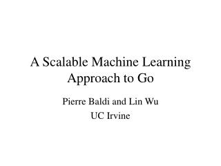 A Scalable Machine Learning Approach to Go